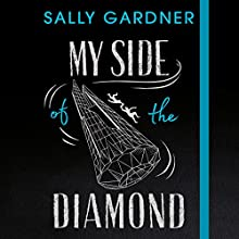 My Side of the Diamond Audiobook by Sally Gardner Narrated by Willow Nash