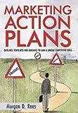 Marketing Action Plans, Morgan D. Rees, 1450237355