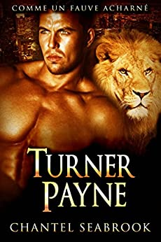 Turner Payne : comme un fauve acharné (French Edition) by [Seabrook, Chantel]