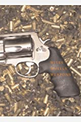Wives, Wheels, Weapons Paperback