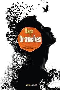 vignette de 'Dans les branches (Emmanuelle Maisonneuve)'