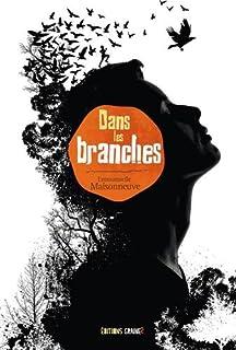 Dans les branches, Maisonneuve, Emmanuelle