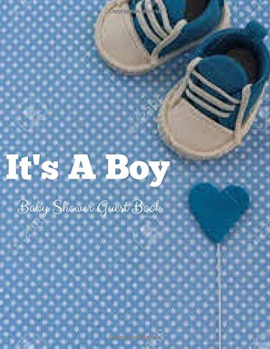 Download It's A Boy Baby Shower Guest Book: It's A Boy Guest Book,Baby shower message Book,Memorable Celebration,Gift Log,Large 8.5x11 (Volume 3) pdf epub