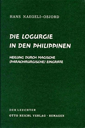 Die Logurgie in den Philippinen: Heilung durch magische (parachirurgische) Eingriffe