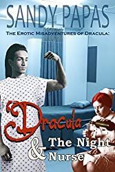 The Erotic Misadventures Of Dracula: Dracula And The Night Nurse: supernatural mf erotic comedy romance