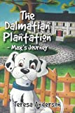 The Dalmatian Plantation, Teresa Anderson, 1470040123