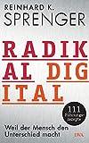 Radikal digital: Weil der Mensch den Unterschied macht - 111 Führungsrezepte