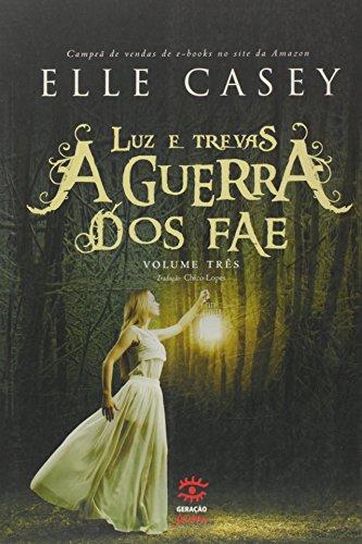 A Guerra dos FAE. Luz e Trevas - Volume 3