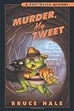 Murder, My Tweet, Bruce Hale, 0152050124