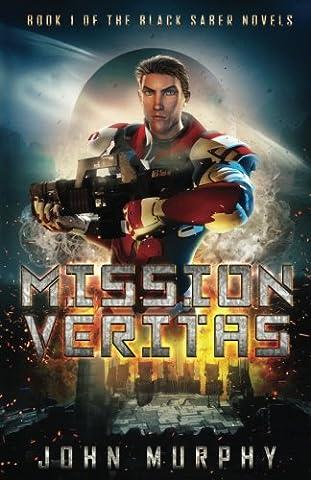 Mission Veritas: Deception Reigns on the Planet of Truth (Black Saber) (Volume 1) (Mission Veritas)