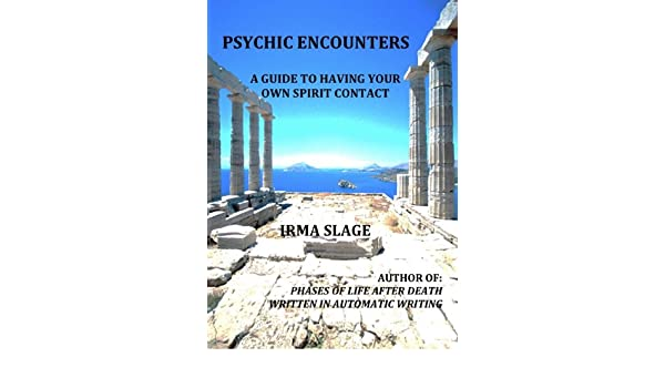 Psychic Encounters - A Guide To Having Your Own Spirit Contact ...