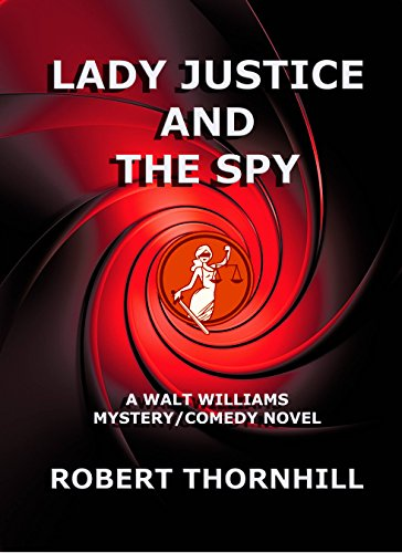 Lady Justice And The Spy by  Robert Thornhill ebook deal