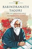Rabindranath Tagore: The Renaissance Man (Puffin Lives)