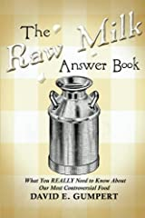 The Raw Milk Answer Book: What You REALLY Need to Know About Our Most Controversial Food Paperback