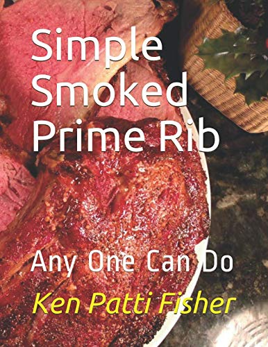 Simple Smoked Prime Rib: Any One Can Do (Date Night Doins BBQ For Two)