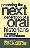 img - for Preparing the Next Generation of Oral Historians: An Anthology of Oral History Education book / textbook / text book
