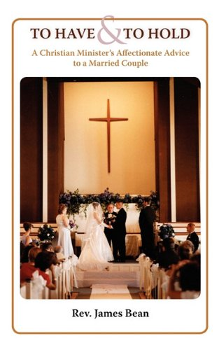 To Have and to Hold: A Christian Minister's Advice to a Married Couple