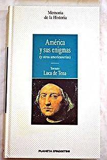 América y sus enigmas : par Luca de Tena