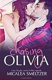 Chasing Olivia, Micalea Smeltzer, 1493721429