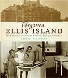 Forgotten Ellis Island, Lorie Conway, 0061241962