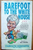 Barefoot to the White House, Carolyn Sundseth, 0884193160