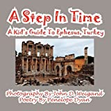 A Step in Time--A Kid's Guide to Ephesus, Turkey, Penelope Dyan, 1935630571