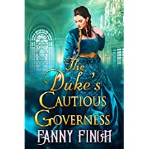 The Duke's Cautious Governess: A Clean & Sweet Regency Historical Romance Book