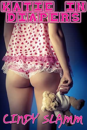 Katie In Diapers (An ABDL Fantasy) - Kindle edition by Cindy Slamm