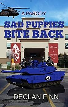 Sad Puppies Bite Back: A Parody by [Finn, Declan]