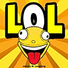 LOL: Funny Jokes and Riddles for Kids Hörbuch von Johnny B. Laughing Gesprochen von: Justin James