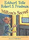 Milton's Secret, Eckhart Tolle and Robert S. Friedman, 1571745777