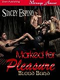 Marked for Pleasure [Blood Bond] (Siren Publishing Menage Amour)