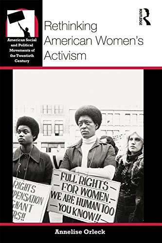 - Rethinking American Women's Activism (American Social and Political Movements of the 20th Century)