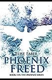 Phoenix Freed (The Phoenix Series Book 3)