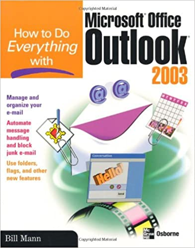 How to Do Everything with Microsoft Office Outlook 2003 (How to Do Everything)