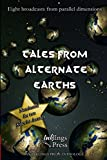 img - for Tales From Alternate Earths: Eight broadcasts from parallel dimensions book / textbook / text book
