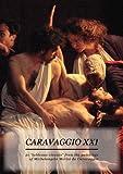 "CARAVAGGIO XXI: 21 ""tableaux vivants"" from the paintings of Michelangelo Merisi da Caravaggio"