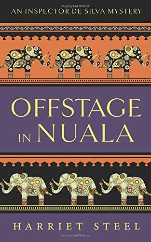 Read Online Offstage in Nuala (The Inspector de Silva Mysteries) (Volume 3) pdf