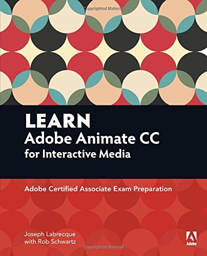 Learn Adobe Animate CC for Interactive Media: Adobe