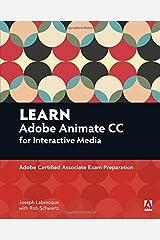 Learn Adobe Animate CC for Interactive Media: Adobe Certified Associate Exam Preparation (Adobe Certified Associate (ACA)) Paperback