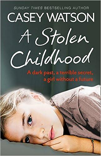 A Stolen Childhood Casey Watson 9780007543090 Amazon Books