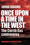 Once Upon a Time in the West: The Corrib Gas Controversy