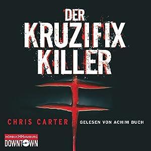 Der Kruzifix-Killer (Hunter und Garcia Thriller 1) Hörbuch