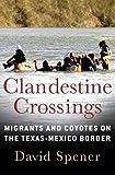 Clandestine Crossings, David Spener, 0801475899