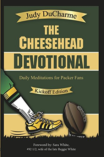 The Cheesehead Devotional - A Daily Devotional for Green Bay Packer Fans