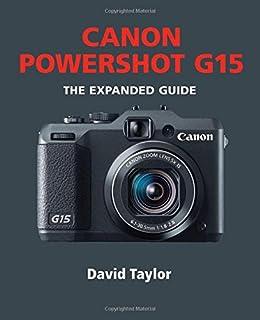 amazon com david busch s canon powershot g15 guide to digital rh amazon com Canon Camera Lenses Canon G15 vs Sony RX100