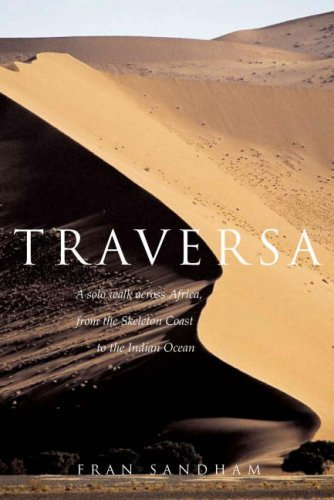 Download Traversa: A Solo Walk Across Africa, from the Skeleton Coast to the Indian Ocean pdf epub