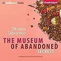 The Museum of Abandoned Secrets Audiobook by Oksana Zabuzhko Narrated by Mary Robinette Kowal