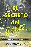 EL SECRETO DEL SÍ QUIERO: El principio de tu eterna sonrisa (Spanish Edition)
