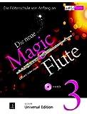 Die neue Magic Flute 3 mit CD: Die Flötenschule von Anfang an